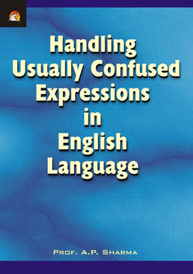 Handling Usually Confused Expressions in English Language (Paperback)