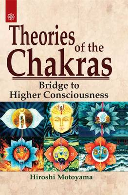 Theories of the Chakras: Insights into Our Subtle Energy System (Paperback)