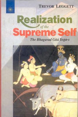 Realization to Supreme Self: The Bhagavad Gita Yogas (Paperback)