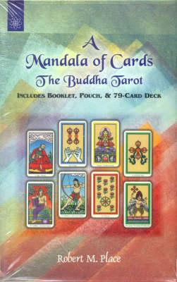 A Mandala of Cards: The Buddha Tarot (Hardback)