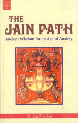 The Jain Truth: Ancient Wisdom for an Age of Anxiety (Paperback)