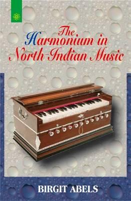 The Harmonium in North Indian Music (Paperback)