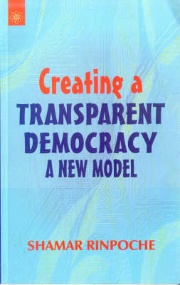 Creating a Transparent Democracy: A New Model (Paperback)