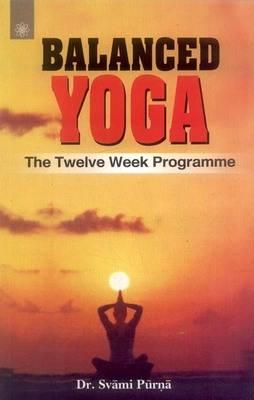 Balanced Yoga: The Twelve Week Programme (Paperback)