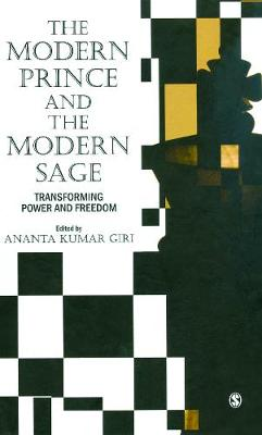 The Modern Prince and the Modern Sage: Transforming Power and Freedom (Hardback)