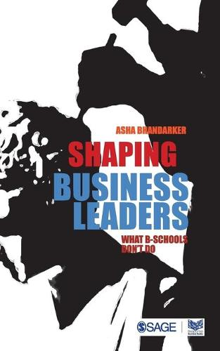 Shaping Business Leaders: What B-Schools Don't Do (Paperback)