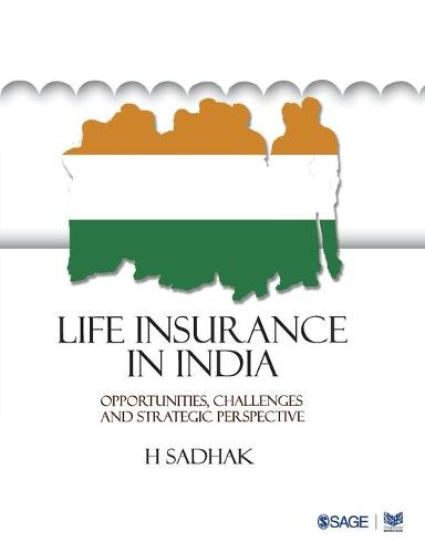 Life Insurance In India: Opportunities, Challenges and Strategic Perspective (Paperback)