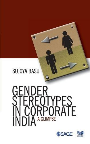 Gender Stereotypes in Corporate India: A Glimpse (Paperback)