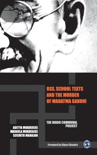 RSS, School Texts and the Murder of Mahatma Gandhi: The Hindu Communal Project (Paperback)