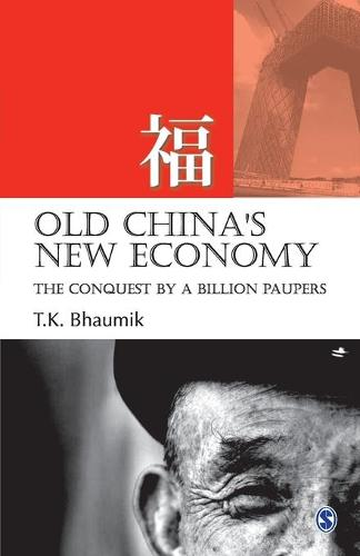 Old China's New Economy: The Conquest by a Billion Paupers (Paperback)