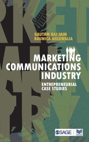 Marketing Communications Industry: Entrepreneurial Case Studies (Paperback)