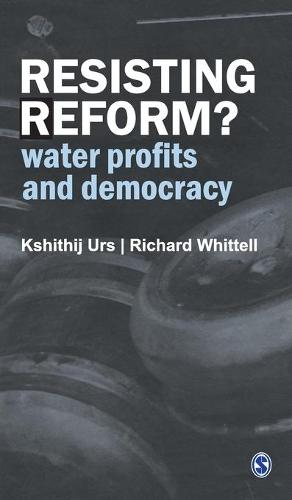 Resisting Reform?: Water Profits and Democracy (Hardback)