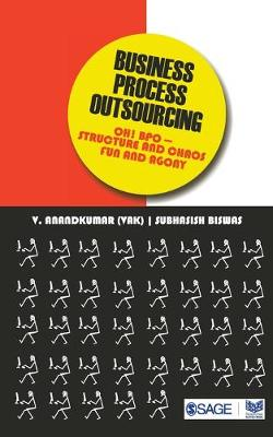 Business Process Outsourcing: Oh! BPO - Structure and Chaos, Fun and Agony (Paperback)