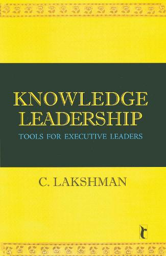 Knowledge Leadership: Tools for Executive Leaders (Paperback)