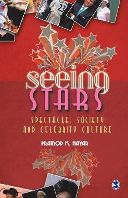 Seeing Stars: Spectacle, Society and Celebrity Culture (Paperback)