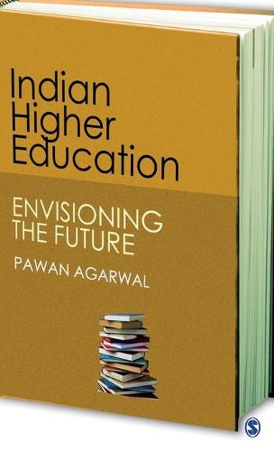 Indian Higher Education: Envisioning the Future (Hardback)
