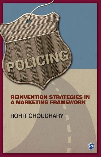 Policing: Reinvention Strategies in a Marketing Framework (Paperback)