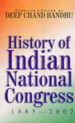 History of Indian National Congress 1885-2002 (Hardback)