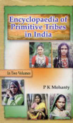 Encyclopaedia of Primitive Tribes in India (Hardback)