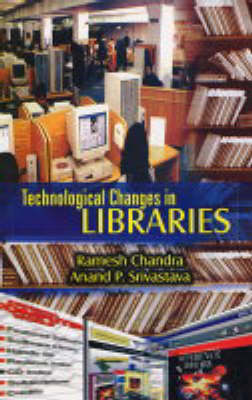 Technological Changes in Libraries (Hardback)