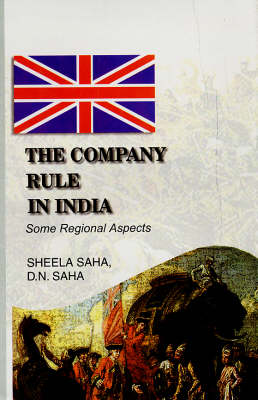 The Company Rule in India: Some Regional Aspects (Hardback)