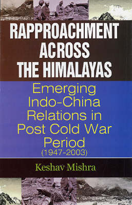 Rapproachment Across the Himalayas: Emerging Indo-China Relations in Post Cold War Period 1947-2003 (Hardback)
