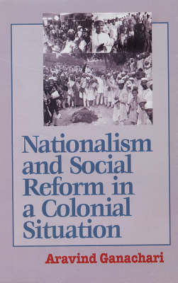 Nationalism and Social Reform in a Colonial Situation (Hardback)