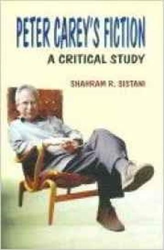 Peter Carey's Fiction: A Critical Study (Hardback)