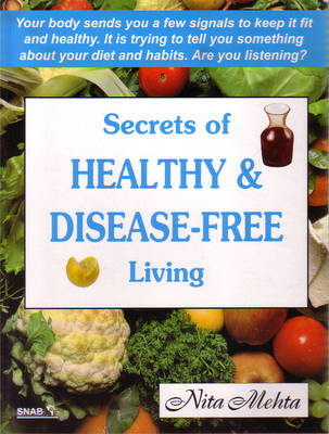 Secrets of Healthy and Disease Free Living (Hardback)