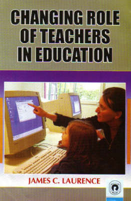 Changing Role of Teachers in Education (Hardback)