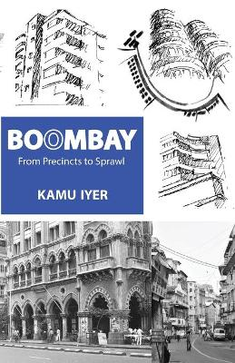 Boombay: From Precincts to Sprawl (Paperback)