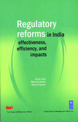 Regulatory Reforms in India: Effectiveness, Efficiency, and Impacts (Paperback)