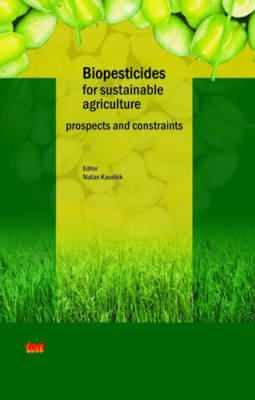 Biopesticides for Sustainable Agriculture: Prospects and Constraints (Paperback)