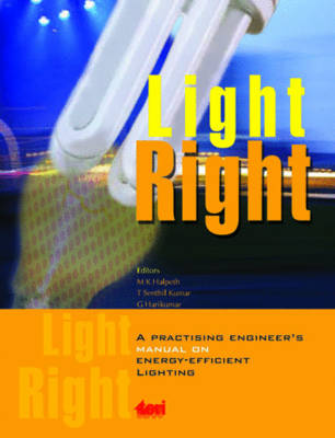Light Right: A Practising Engineer's Manual on Energy Efficient Lighting (Paperback)