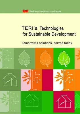 Teri's Technologies for Sustainable Development: Tomorrow's Solutions Served Today (Paperback)