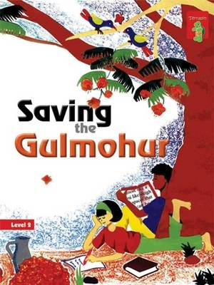 Saving the Gulmohur: Key stage 2 (Paperback)