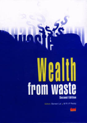Wealth from Waste: Using Technology to Create Value from Industrial and Agriculture Waste (Hardback)