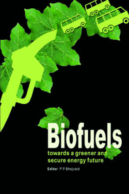 Biofuels: Towards a Greener and Secure Energy Future (Paperback)