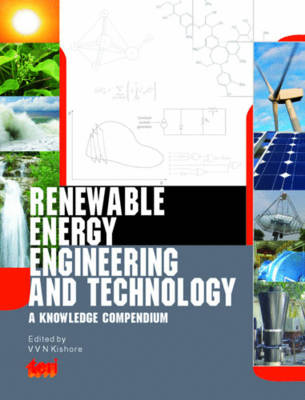 Renewable Energy, Engineering and Technology: A Knowledge Compendium (Hardback)