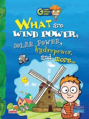 What are Wind Power, Solar Power, Hydropower and More...: Key stage 2 - Green Genius Guide (Paperback)