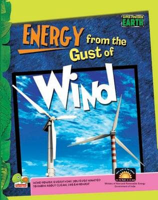 Energy from the Gust of Wind: Key stage 3 - Super-Powered Earth (Hardback)