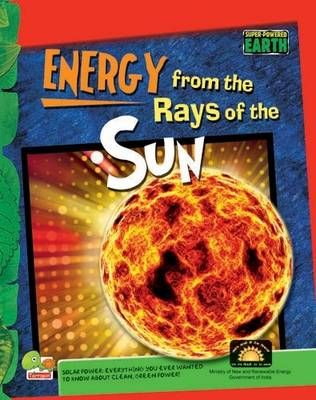 Energy from the Rays of the Sun: Key stage 3 - Super-Powered Earth (Hardback)
