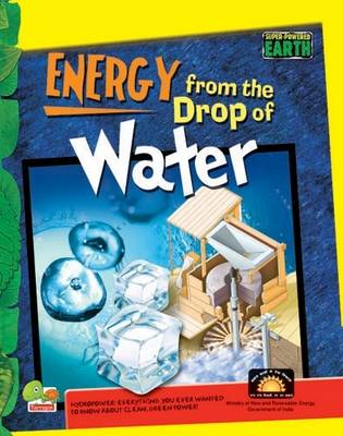 Energy from the Drop of Water: Key stage 3 - Super-Powered Earth (Hardback)