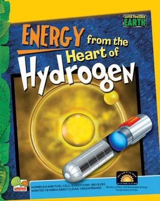 Energy from the Heart of Hydrogen: Kay stage 3 - Super-Powered Earth (Hardback)