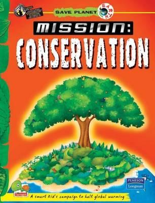 Mission Conservation: Key stage 3 - Save Planet Earth (Hardback)