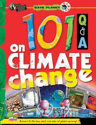 101 Q & A on Climate Change: Key stage 3 - Save Planet Earth (Hardback)