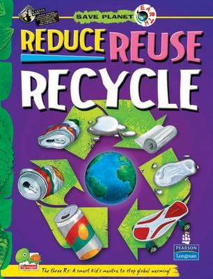 Reduce Reuse Recycle: Key stage 3 - Save Planet Earth (Hardback)