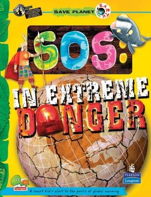 SOS: Key stage 3: In Extreme Danger - Save Planet Earth (Hardback)