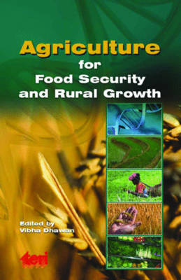 Agriculture for Food Security and Rural Growth (Hardback)