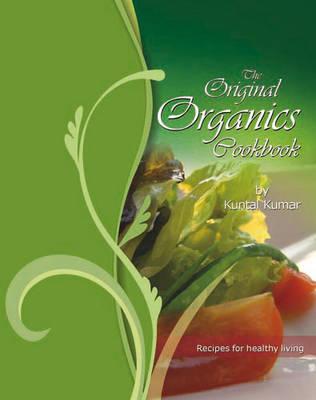 The Original Organics Cookbook: Recipes for Healthy Living (Paperback)